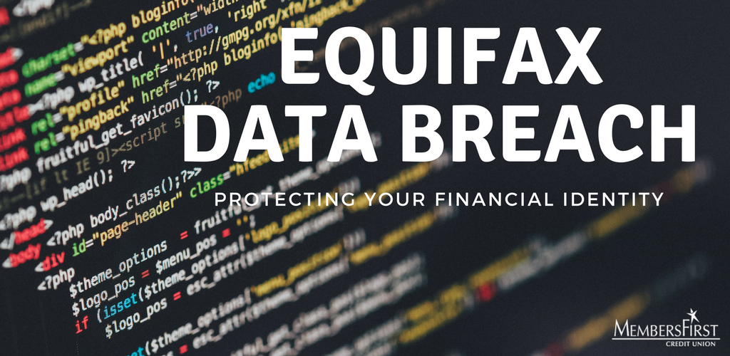 Equifax® Data Breach:  How to Protect Your Financial Identity