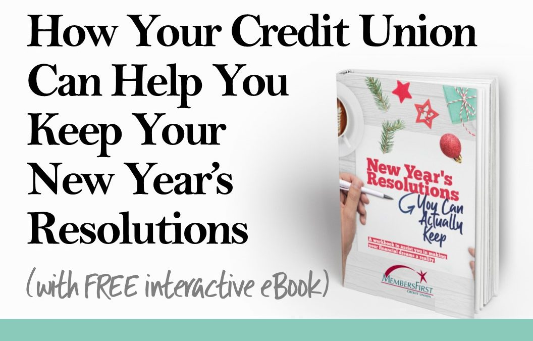 How Your Credit Union Can Help You Keep Your New Year's Resolutions