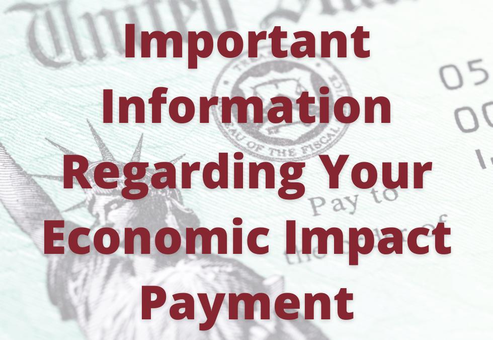 Important Information Regarding Your Economic Impact Payment