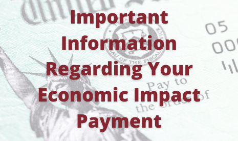 Important Information Regarding Your Economic Impact Payment